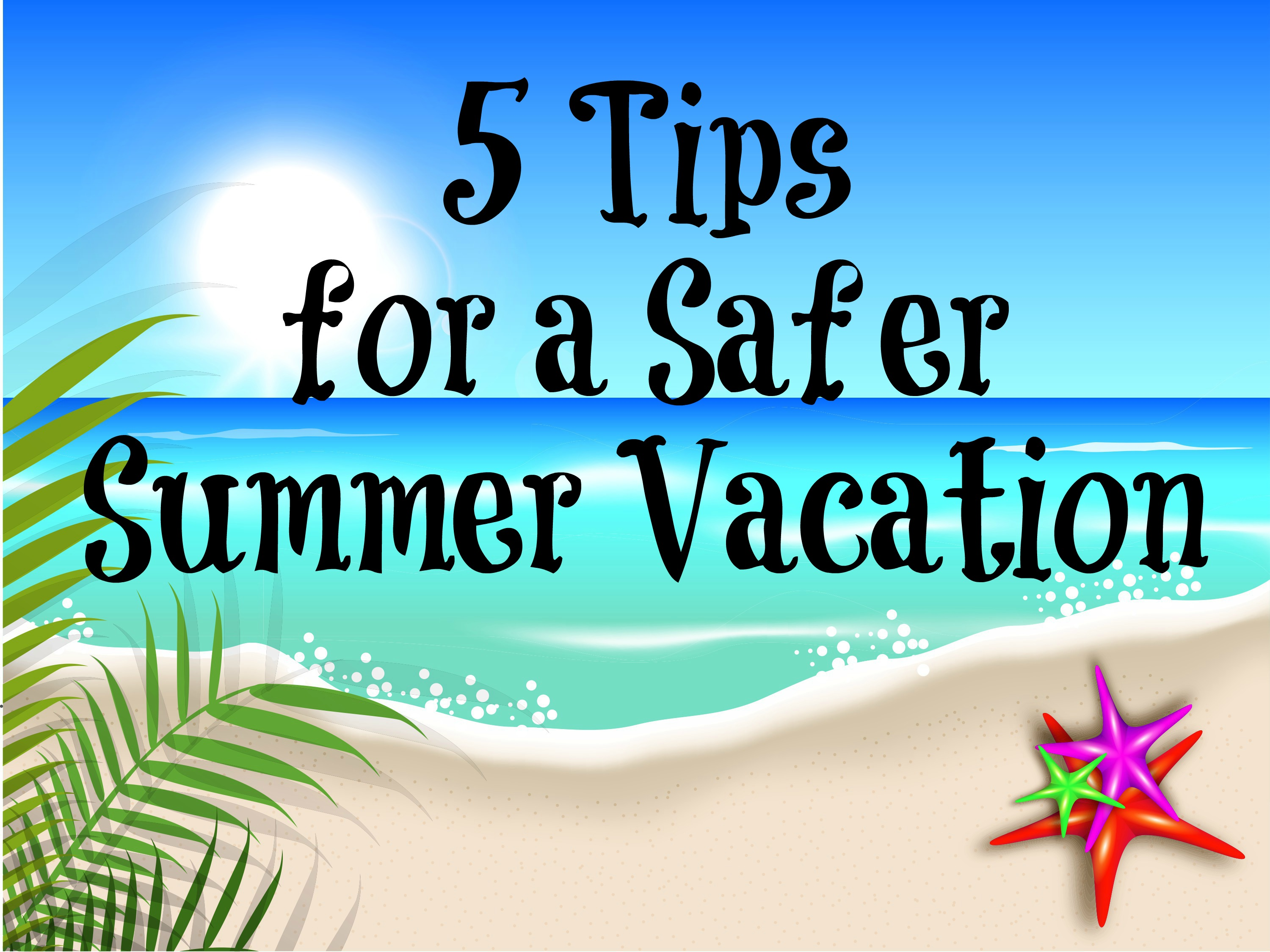 Safe Summer Vacation