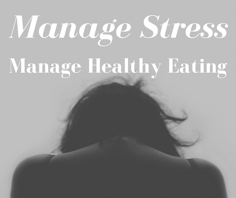 Getting your Eating Habits and Stress Under Control