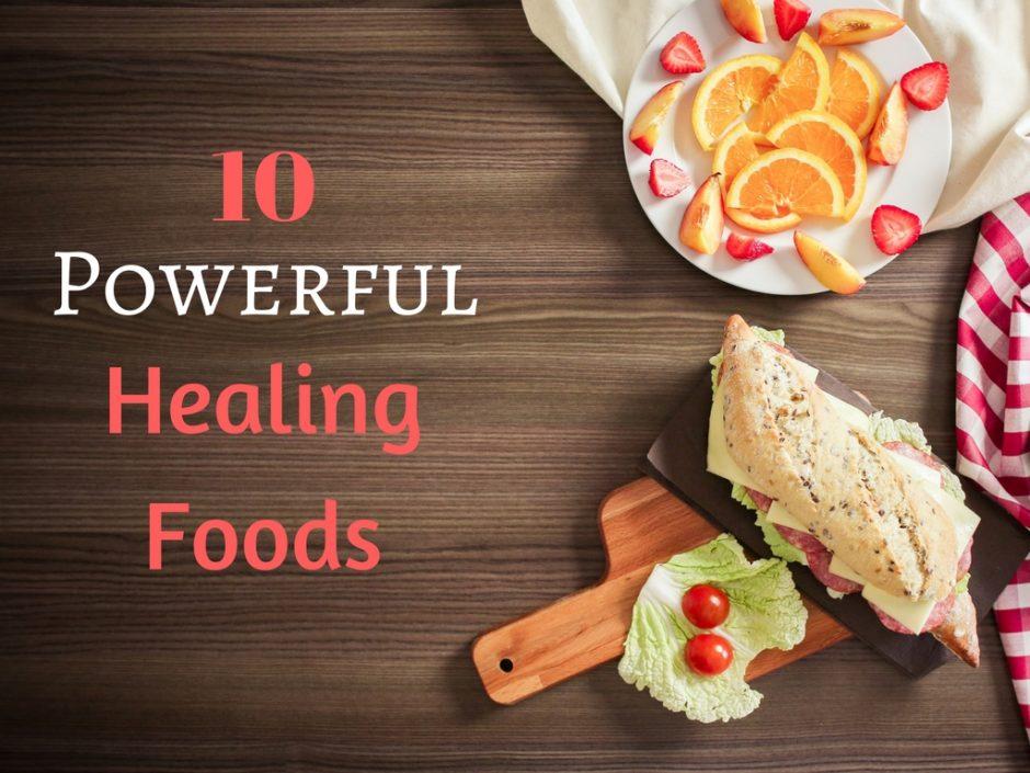 10 Powerful Healing Foods