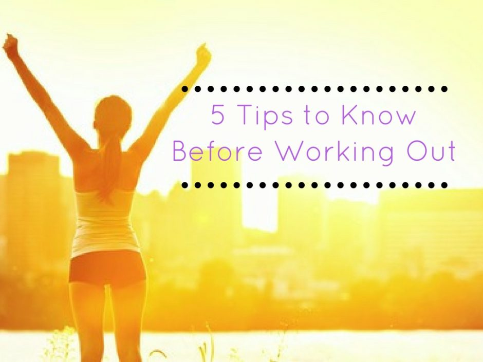 5 Tips to Know Before Working Out