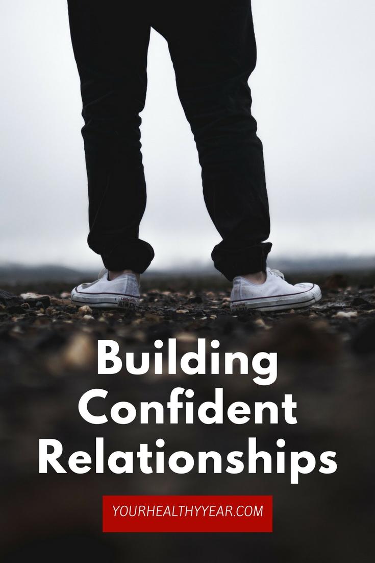 Building Confident Relationships