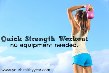 quick strength workout no equipment needed easy for a